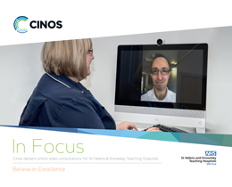 Download our Case Study - Cinos delivers online video consultations for St Helens and Knowsley Teaching Hospitals NHS Trust